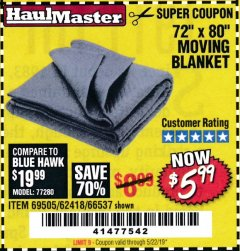 "Harbor Freight Coupon 72"" X 80"" MOVING BLANKET Lot No. 66537/69505/62418 Valid Thru: 5/22/19 - $5.99"