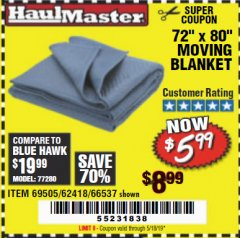 "Harbor Freight Coupon 72"" X 80"" MOVING BLANKET Lot No. 66537/69505/62418 Valid Thru: 5/18/19 - $5.99"