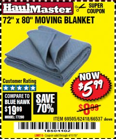 "Harbor Freight Coupon 72"" X 80"" MOVING BLANKET Lot No. 66537/69505/62418 Valid Thru: 4/11/19 - $5.99"