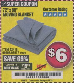 "Harbor Freight Coupon 72"" X 80"" MOVING BLANKET Lot No. 66537/69505/62418 Valid Thru: 4/13/19 - $6"