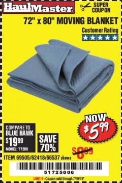 "Harbor Freight Coupon 72"" X 80"" MOVING BLANKET Lot No. 66537/69505/62418 Expired: 7/19/19 - $5.99"