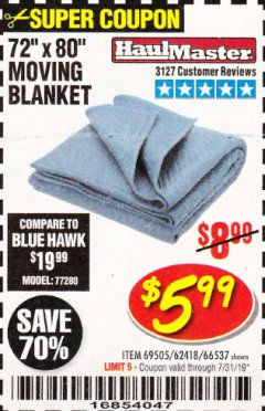 "Harbor Freight Coupon 72"" X 80"" MOVING BLANKET Lot No. 66537/69505/62418 Valid Thru: 7/31/19 - $5.99"