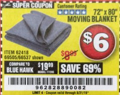 "Harbor Freight Coupon 72"" X 80"" MOVING BLANKET Lot No. 66537/69505/62418 Valid Thru: 8/31/19 - $6"