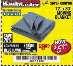 "Harbor Freight Coupon 72"" X 80"" MOVING BLANKET Lot No. 66537/69505/62418 Valid Thru: 11/2/19 - $5.99"