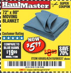 "Harbor Freight Coupon 72"" X 80"" MOVING BLANKET Lot No. 66537/69505/62418 Expired: 6/13/18 - $5.99"