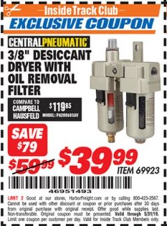 "Harbor Freight ITC Coupon 3/8"" DESICCANT DRYER WITH OIL REMOVAL FILTER Lot No. 69923 Dates Valid: 12/31/69 - 5/31/19 - $39.99"