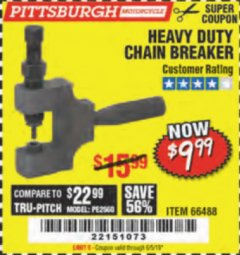 Harbor Freight Coupon HEAVY DUTY CHAIN BREAKER Lot No. 66488 EXPIRES: 6/5/19 - $9.99