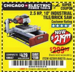 "Harbor Freight Coupon 2.5 HP, 10"" TILE/BRICK SAW Lot No. 69275/62391/95385 Expired: 11/3/18 - $219.99"