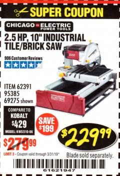 "Harbor Freight Coupon 2.5 HP, 10"" TILE/BRICK SAW Lot No. 69275/62391/95385 Expired: 3/31/19 - $229.99"
