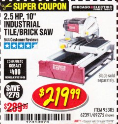 "Harbor Freight Coupon 2.5 HP, 10"" TILE/BRICK SAW Lot No. 69275/62391/95385 Expired: 7/31/19 - $219.99"