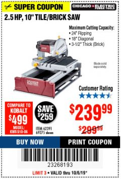 "Harbor Freight Coupon 2.5 HP, 10"" TILE/BRICK SAW Lot No. 69275/62391/95385 Expired: 10/6/19 - $239.99"