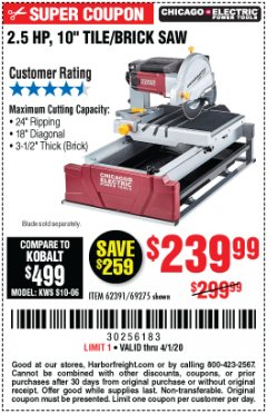 "Harbor Freight Coupon 2.5 HP, 10"" TILE/BRICK SAW Lot No. 69275/62391/95385 Expired: 4/1/20 - $239.99"