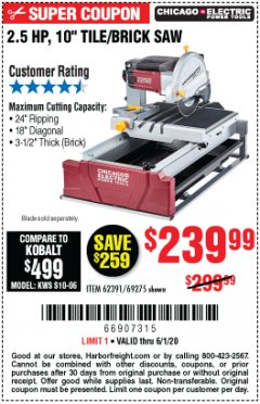 "Harbor Freight Coupon 2.5 HP, 10"" TILE/BRICK SAW Lot No. 69275/62391/95385 Valid: 3/30/20 - 6/30/20 - $239.99"