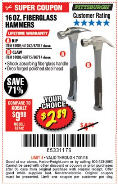 Harbor Freight Coupon 16 OZ. HAMMERS WITH FIBERGLASS HANDLE Lot No. 47872/69006/60715/60714/47873/69005/61262 Expired: 7/31/18 - $2.89