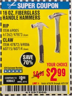 Harbor Freight Coupon 16 OZ. HAMMERS WITH FIBERGLASS HANDLE Lot No. 47872/69006/60715/60714/47873/69005/61262 Expired: 4/21/19 - $2.99