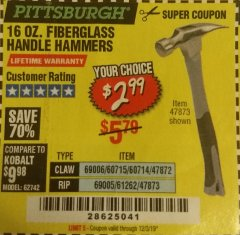 Harbor Freight Coupon 16 OZ. HAMMERS WITH FIBERGLASS HANDLE Lot No. 47872/69006/60715/60714/47873/69005/61262 Valid Thru: 12/3/19 - $2.99