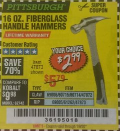 Harbor Freight Coupon 16 OZ. HAMMERS WITH FIBERGLASS HANDLE Lot No. 47872/69006/60715/60714/47873/69005/61262 Valid Thru: 1/9/20 - $2.99