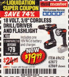 "Harbor Freight Coupon 18 VOLT CORDLESS 3/8"" DRILL/DRIVER AND FLASHLIGHT KIT Lot No. 68287/69652/62869/62872 EXPIRES: 5/31/19 - $19.99"
