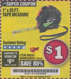 "Harbor Freight Coupon 1"" X 25 FT. TAPE MEASURE Lot No. 69080/69030/69031 Expired: 4/13/19 - $1"