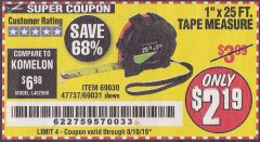 "Harbor Freight Coupon 1"" X 25 FT. TAPE MEASURE Lot No. 69080/69030/69031 Expired: 8/10/19 - $2.19"