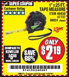 "Harbor Freight Coupon 1"" X 25 FT. TAPE MEASURE Lot No. 69080/69030/69031 Expired: 11/9/19 - $2.19"
