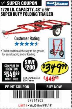Harbor Freight Coupon 1720 LB. CAPACITY 4 FT. X 8 FT. SUPER DUTY UTILITY TRAILER Lot No. 62647/62671 EXPIRES: 5/31/19 - $349.99