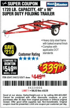 Harbor Freight Coupon 1720 LB. CAPACITY 4 FT. X 8 FT. SUPER DUTY UTILITY TRAILER Lot No. 62647/62671/64653 EXPIRES: 6/30/20 - $339.99