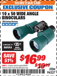 Harbor Freight ITC Coupon 10 X 50 WIDE ANGLE BINOCULARS Lot No. 94527 Dates Valid: 12/31/69 - 6/30/20 - $16.99
