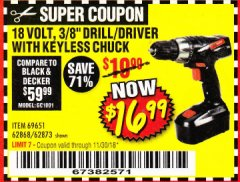 "Harbor Freight Coupon 18 VOLT CORDLESS 3/8"" DRILL/DRIVER WITH KEYLESS CHUCK Lot No. 68239/69651/62868/62873 Expired: 11/30/18 - $16.99"