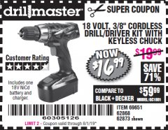 "Harbor Freight Coupon 18 VOLT CORDLESS 3/8"" DRILL/DRIVER WITH KEYLESS CHUCK Lot No. 68239/69651/62868/62873 Expired: 8/1/19 - $16.99"