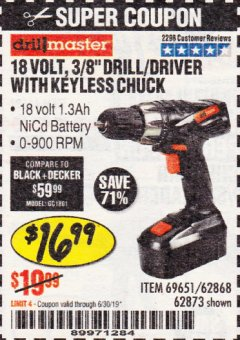 "Harbor Freight Coupon 18 VOLT CORDLESS 3/8"" DRILL/DRIVER WITH KEYLESS CHUCK Lot No. 68239/69651/62868/62873 Expired: 6/30/19 - $16.99"