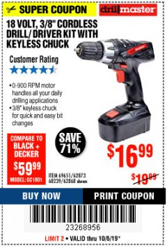 "Harbor Freight Coupon 18 VOLT CORDLESS 3/8"" DRILL/DRIVER WITH KEYLESS CHUCK Lot No. 68239/69651/62868/62873 Expired: 10/6/19 - $16.99"
