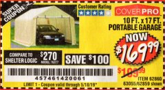 Harbor Freight Coupon COVERPRO 10 FT. X 17 FT. PORTABLE GARAGE Lot No. 69039/60727/62286/62860/63055/62864/62859 Expired: 5/18/19 - $169.99