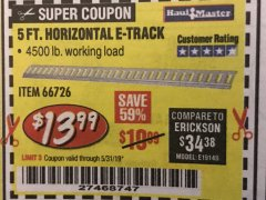 Harbor Freight Coupon 5 FT HORIZONTAL E-TRACK Lot No. 66726 EXPIRES: 5/31/19 - $13.99