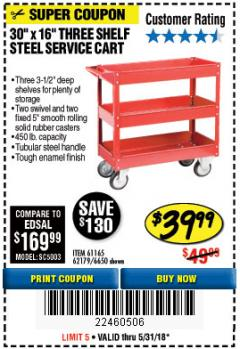 Harbor Freight Coupon 16 x 30 THREE SHELF STEEL SERVICE CART Lot No. 6650/62179/61165 Expired: 5/31/18 - $39.99