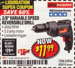 Harbor Freight Coupon 3/8 IN. VARIABLE SPEED REVERSIBLE DRILL Lot No. 60614/62856 EXPIRES: 5/31/19 - $11.99