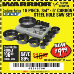 "Harbor Freight Coupon 18 PC 3/4""-5"" CARBON STEEL HOLE SAW SET Lot No. 69073/68115 Expired: 5/4/19 - $9.99"