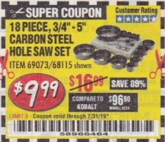 "Harbor Freight Coupon 18 PC 3/4""-5"" CARBON STEEL HOLE SAW SET Lot No. 69073/68115 Expired: 7/31/19 - $9.99"