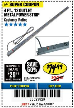 Harbor Freight Coupon 4 FT. 12 OUTLET METAL POWER STRIP Lot No. 96737/62494/62504/61597 Expired: 5/31/18 - $14.99