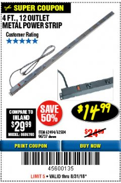 Harbor Freight Coupon 4 FT. 12 OUTLET METAL POWER STRIP Lot No. 96737/62494/62504/61597 Expired: 8/31/18 - $14.99