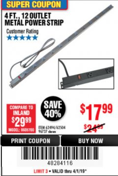 Harbor Freight Coupon 4 FT. 12 OUTLET METAL POWER STRIP Lot No. 96737/62494/62504/61597 Expired: 4/1/19 - $17