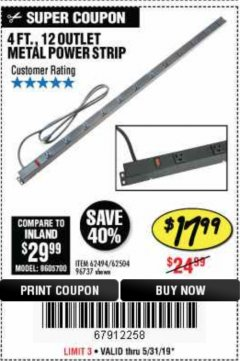 Harbor Freight Coupon 4 FT. 12 OUTLET METAL POWER STRIP Lot No. 96737/62494/62504/61597 EXPIRES: 5/31/19 - $17.99