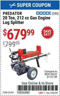 Harbor Freight Coupon 20 TON GAS ENGINE LOG SPLITTER Lot No. 61594 EXPIRES: 6/30/20 - $679.99