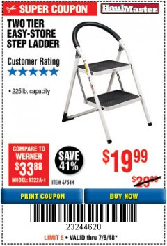 Harbor Freight Coupon TWO TIER EASY-STORE STEP LADDER Lot No. 67514 Expired: 7/8/18 - $19.99