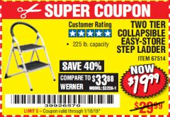 Harbor Freight Coupon TWO TIER EASY-STORE STEP LADDER Lot No. 67514 Expired: 1/16/19 - $19.99