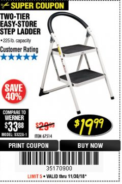 Harbor Freight Coupon TWO TIER EASY-STORE STEP LADDER Lot No. 67514 Expired: 11/30/18 - $19.99