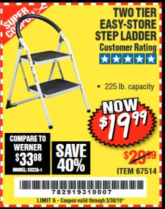 Harbor Freight Coupon TWO TIER EASY-STORE STEP LADDER Lot No. 67514 Expired: 3/30/19 - $19.99