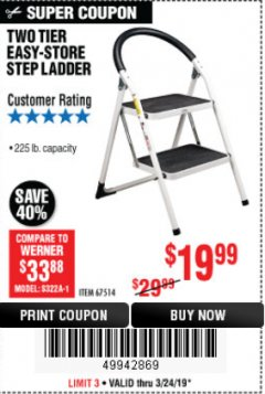 Harbor Freight Coupon TWO TIER EASY-STORE STEP LADDER Lot No. 67514 Expired: 3/24/19 - $19.99