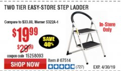 Harbor Freight Coupon TWO TIER EASY-STORE STEP LADDER Lot No. 67514 Expired: 4/30/19 - $19.99