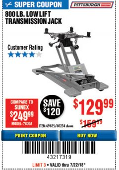 Harbor Freight Coupon 800 LB. CAPACITY LOW LIFT TRANSMISSION JACK Lot No. 69685/60234 Expired: 7/22/18 - $0